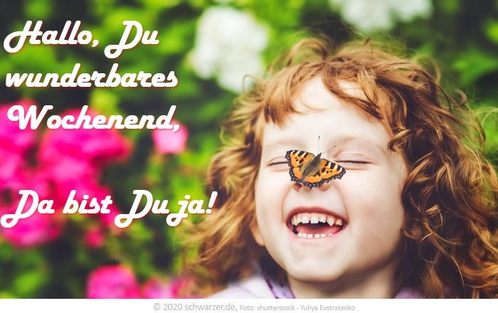 """Wochenend-Spruch: """"Hallo Du wunderbares Wochenend, da bist Du ja!"""""""